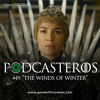 "Podcasteros #49: ""The Winds Of Winter"""
