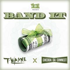 T-Wayne - Band It Ft Chedda Da Connect (Prod By Ramy)