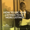 How To Use Your Listings To Get More Listings