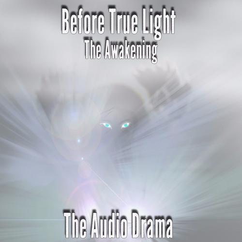 Before True Light: The Awakening Audio Drama Part I
