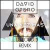 David Otero - Una Vez Mas (DJ Lopo 2016 Remix) DESCARGA = BUY