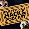 Secrets on How to Submit to Film Festivals – Film Festival Hacks Podcast: 001