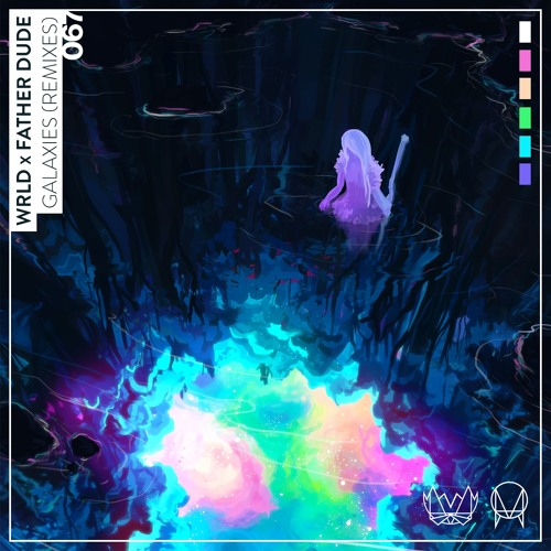 WRLD x Father Dude - Galaxies (Remixes)