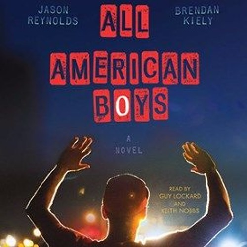 ALL AMERICAN BOYS By Jason Reynolds And Brendan Kiely, Read By Guy Lockhard And Keith Nobbs.