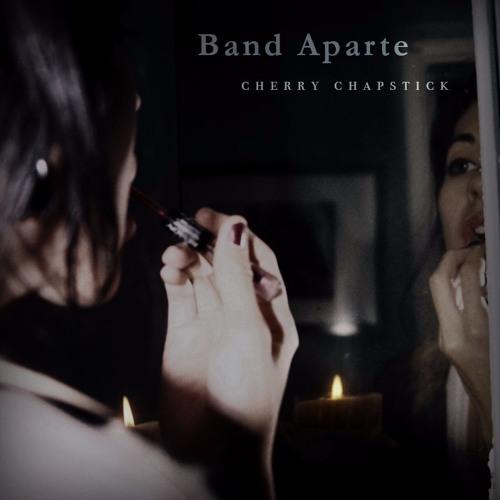 Band Aparte -- Cherry Chapstick