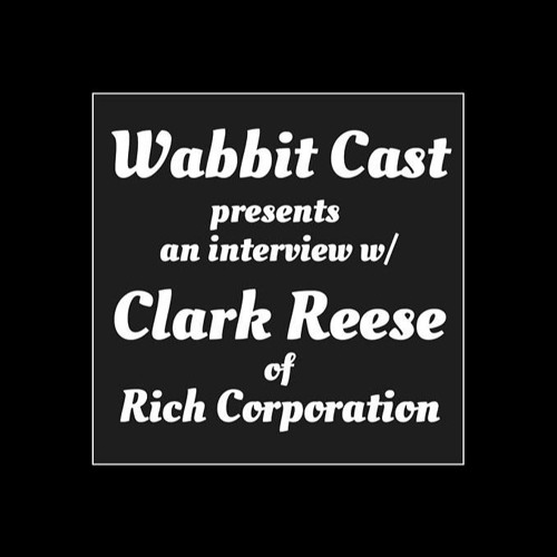 Interview w/Clark Reese of Rich Corporation