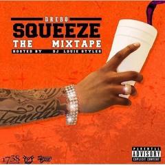 15. Squeezed Up (Remix) (Feat. Fetty Wap & RemyBoyMonty)