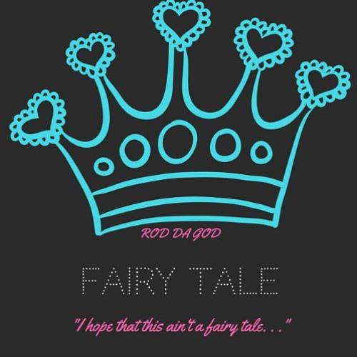 Fairytale Rod Da God By Rod Da God On Soundcloud Hear The