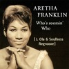 Who's Zoomin Who (Soulboss & O. Norstad Reegroove) - Aretha Franklin