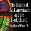 The History of Black Americans and the Black Church #36
