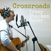 Crossroads - Tracy Chapman Cover