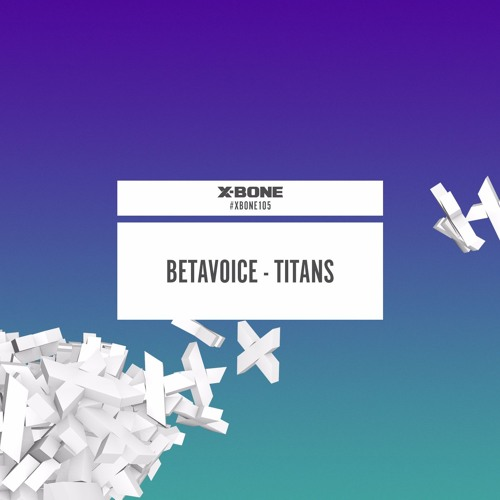 Betavoice - Titans [X-BONE RECORDS] Artworks-000170735294-fh8jzb-t500x500