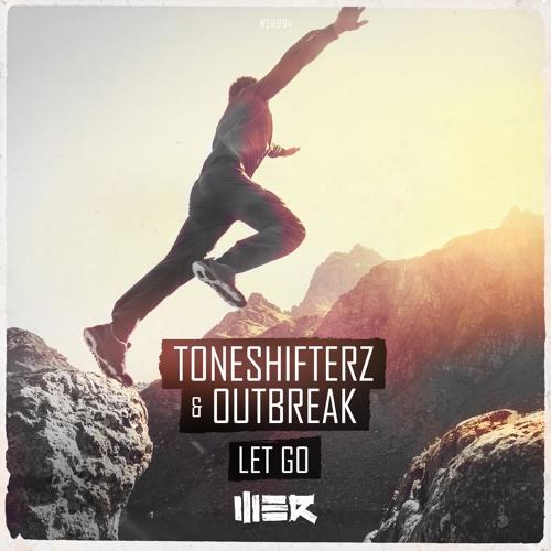 Toneshifterz & Outbreak - Let Go