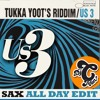 US3-  Tukka Yoot's Riddim (Sax All Day) CMAN Edit (PREVIEW:: Full download click BUY)