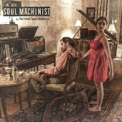The French Touch Connection - Soul Machinist - SmokedBeat - Melancolía