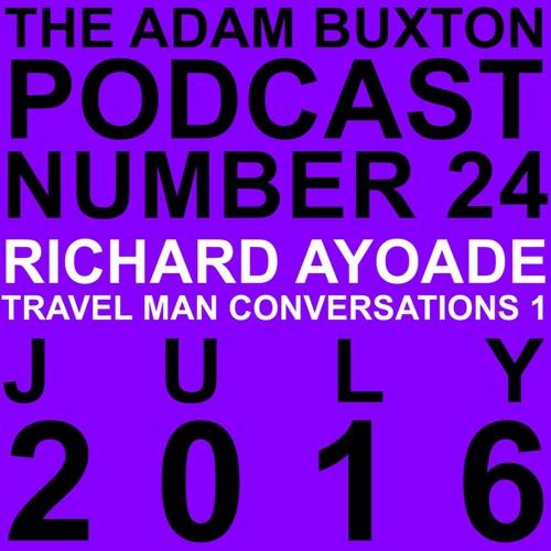 EP.24 - RICHARD AYOADE (TRAVEL MAN CONVERSATIONS 1)