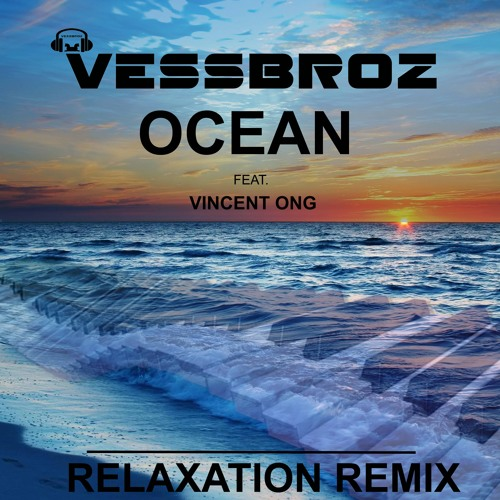 Ocean (Relaxation Remix) ft. Vincent Ong