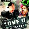 Love U King Raga Ft Tattou Pord: By G Stars Recors