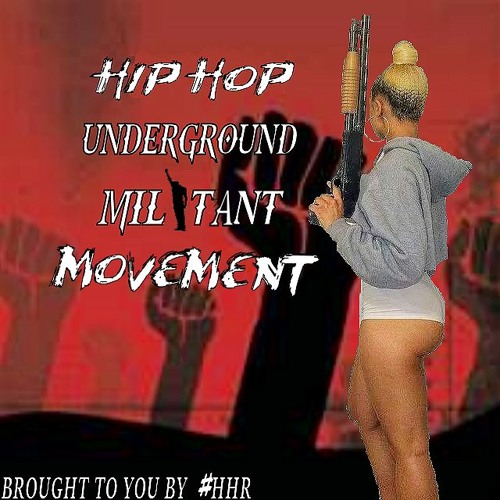 HIP HOP UNDERGROUND MILITANT MOVEMENT