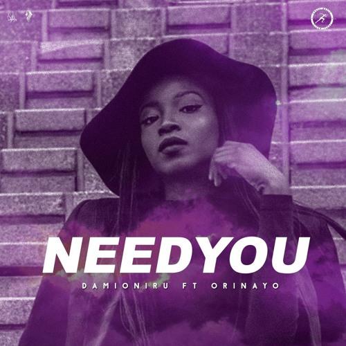 Need You - DamiOniru ft Orinayo (Prod by Odunsi)