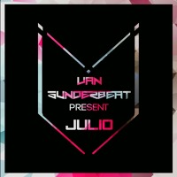 Julio Mix (Van Sunderbeat Session)!!!! FREE DOWNLOAD !!!! PLAYLIST !!!!