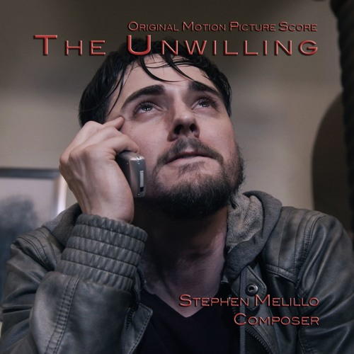 "3:00 Excerpt from ""The Unwilling""  Original Motion Picture Score by Stephen Melillo"
