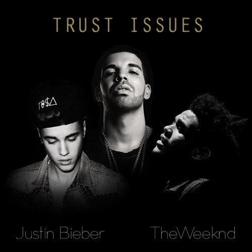 The Weeknd, Justin Bieber & Drake - Trust Issues (REMIX) by