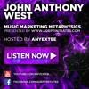 Music Marketing Metaphysics Podcast Radio 01 JOHN ANTHONY WEST