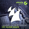 LANDER feat. Matt Hylom - Cry Alone Again [OUT NOW]