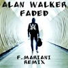 Alan Walker - Faded (F.Mariani Extended Remix) [FREE DOWNLOAD=BUY]