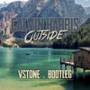 Outside (Vstone Bootleg)