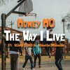 "Hustle Muscle Presents - Money MO ""The Way I Live Ft King J-BO"