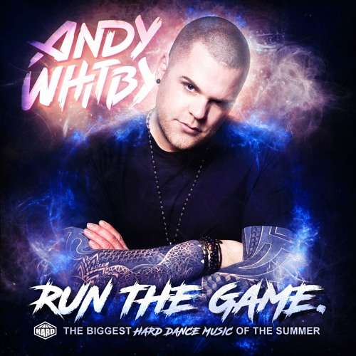 Andy Whitby - RUN THE GAME (The Summer Mixtape)