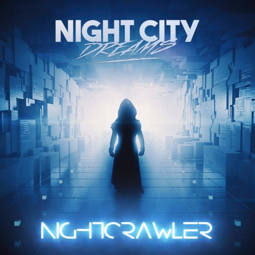 Nightcrawler by Night City Dreams - Free download on ToneDen