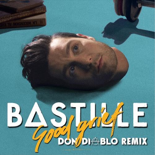 Bastille - Good Grief (Don Diablo Remix)(Out Now!)(Preview)
