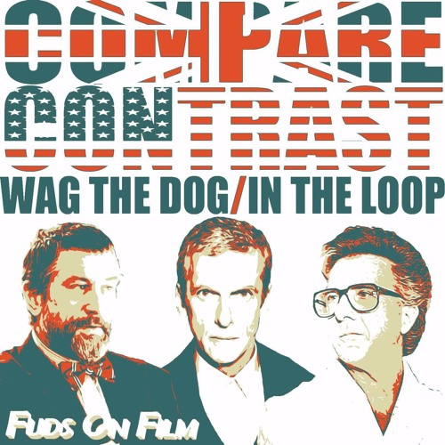 Compare:Contrast - Wag The Dog and In The Loop