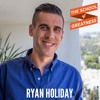 EP 352 Overcome Your Ego with Ryan Holiday