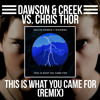 Download Calvin Harris ft. Rihanna - This Is What You Came For (Dawson & Creek Vs. Chris Thor Remix) Mp3