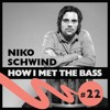 Niko Schwind - HOW I MET THE BASS #22