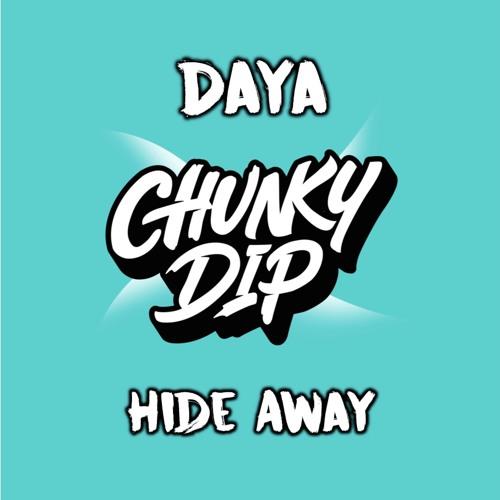 Daya - Hide Away (Chunky Dip Bootleg)
