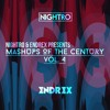 Nightro & ENDREX Presents: Mashups Of The Century Vol. 4 [FREE DOWNLOAD]