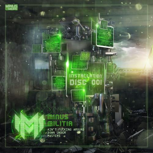 01 - Minus Militia - Ain't F Cking Around (Militant Edit)