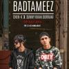 BADTAMEEZ I CHEN-K X SUNNY KHAN DURRANI