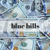 Blue Bills - Prod. Devon Thompson