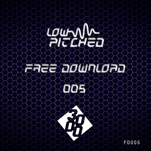 3000 Bass Presents: Low Pitched - Free Download Volume 005