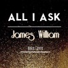 All I Ask | Adele (James William Cover)