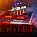 The Americanos In My Foreign (Ft. Ty Dolla $ign, French Montana & Lil Yachty) Artwork