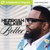 Better By Hezekiah Walker Instrumental/Multitrack Stems