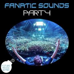 Fanatic Sounds - PARTY (Original Mix)[FREE DOWNLOAD]