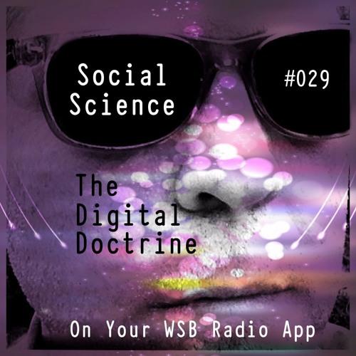 The Digital Doctrine #029 - Social Science